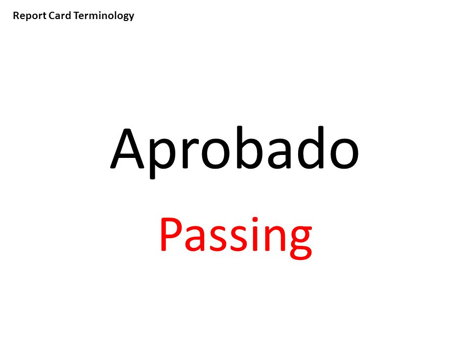 Report Card Terminology Aprobado Passing