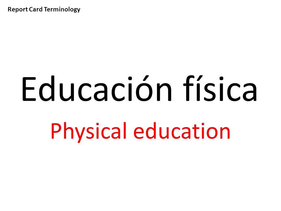 Report Card Terminology Educación física Physical education