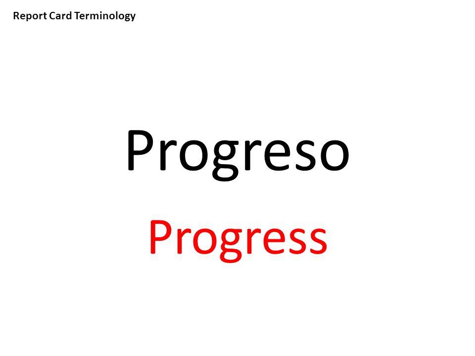 Report Card Terminology Progreso Progress