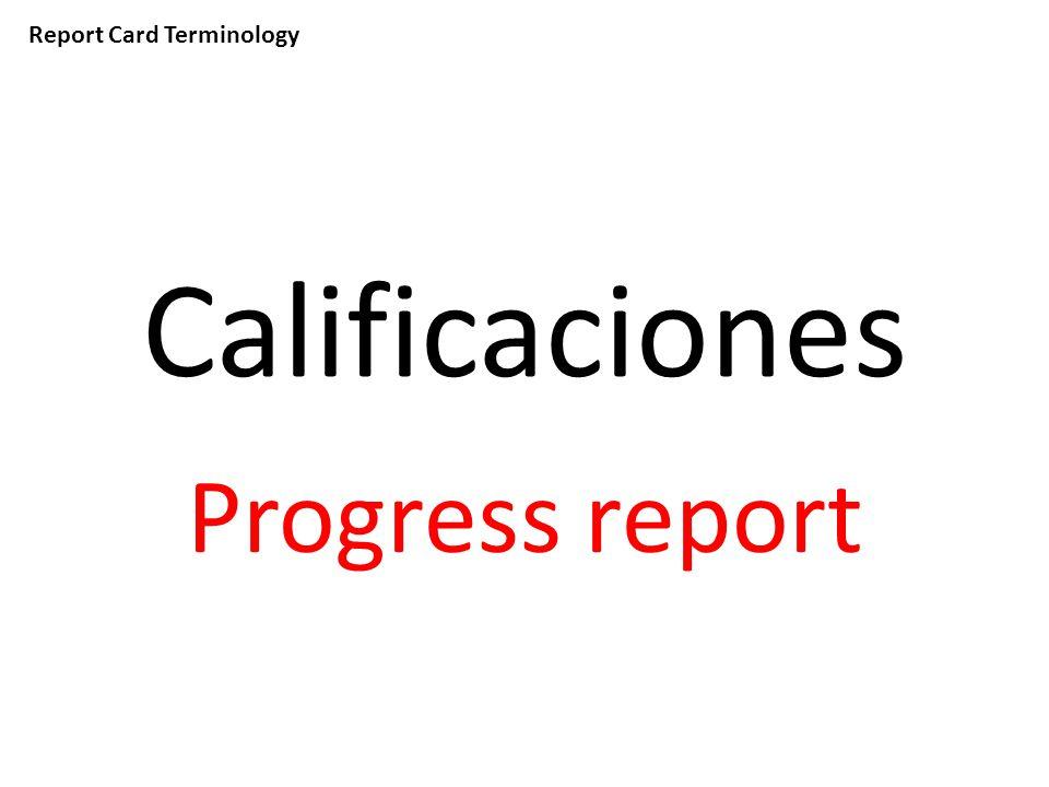 Report Card Terminology Calificaciones Progress report