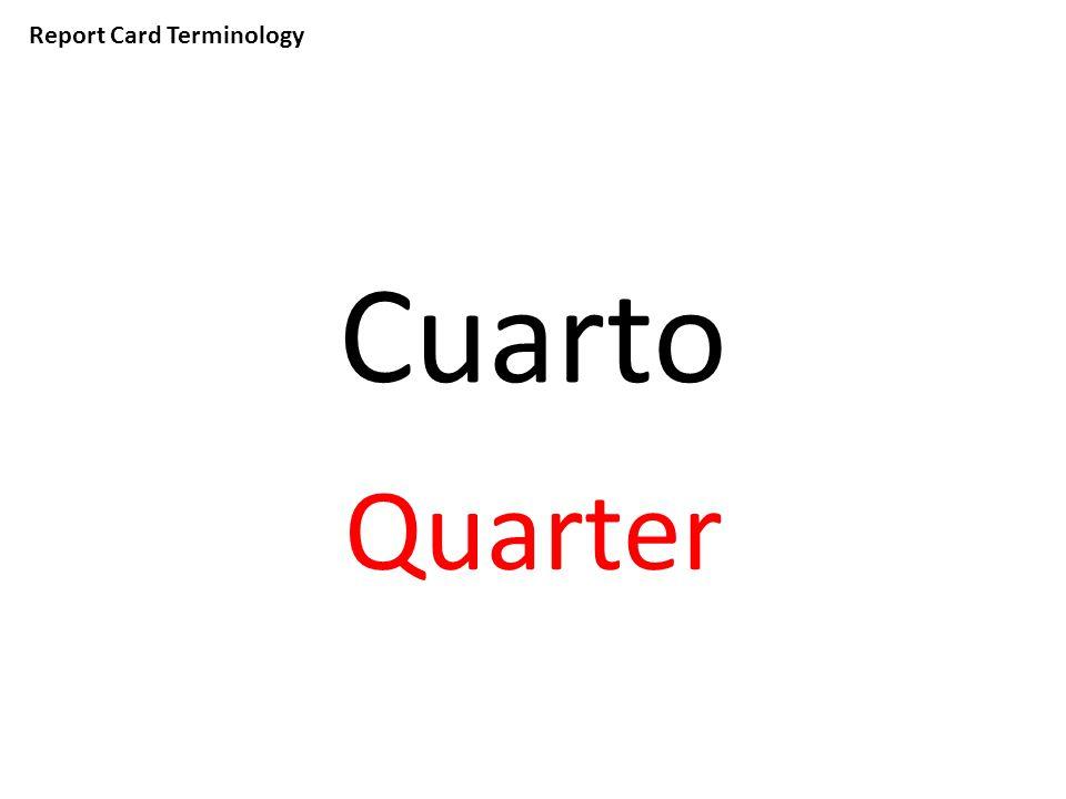Report Card Terminology Cuarto Quarter