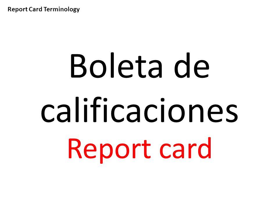 Report Card Terminology Boleta de calificaciones Report card