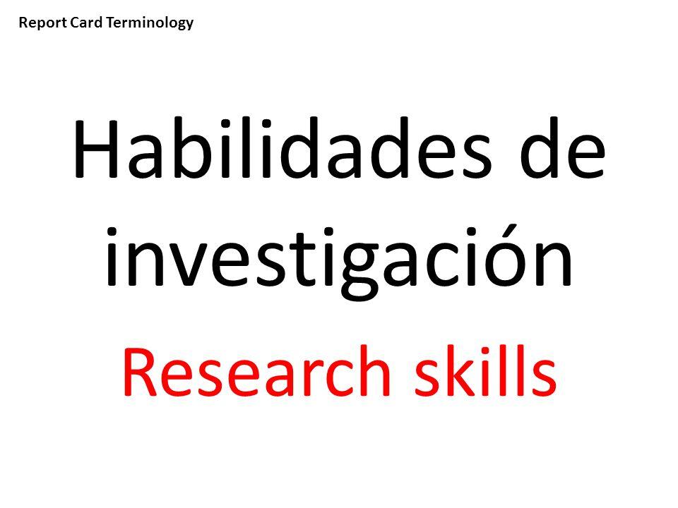 Report Card Terminology Habilidades de investigación Research skills