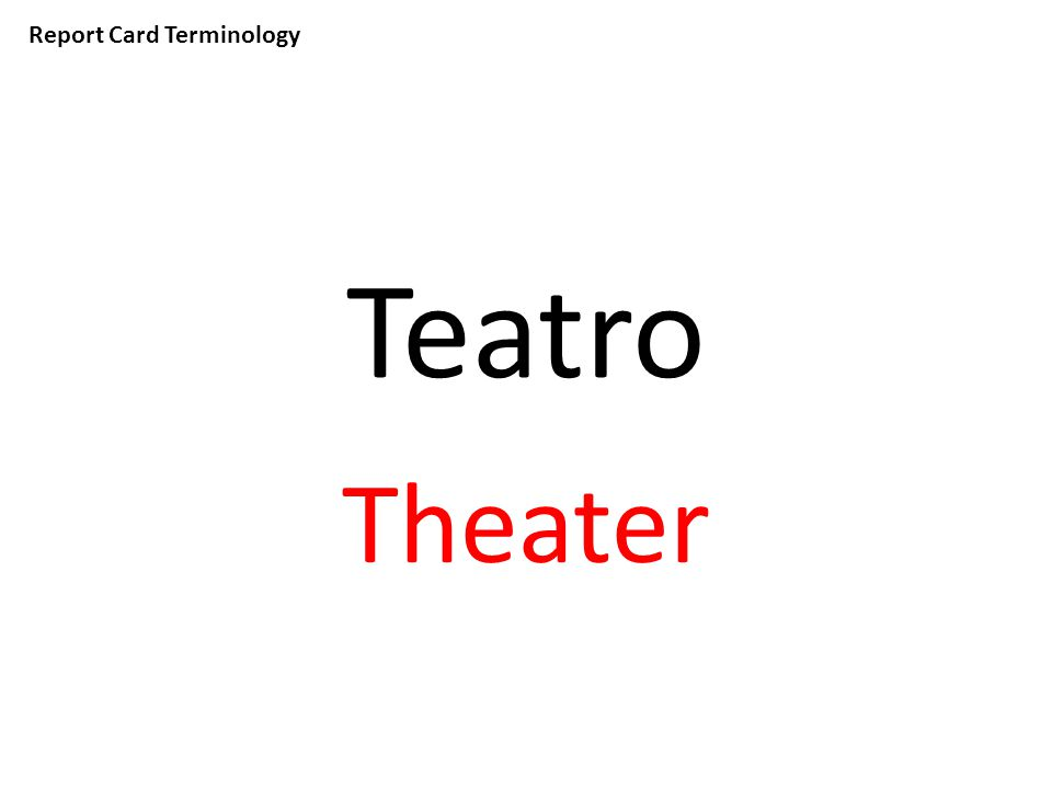 Report Card Terminology Teatro Theater