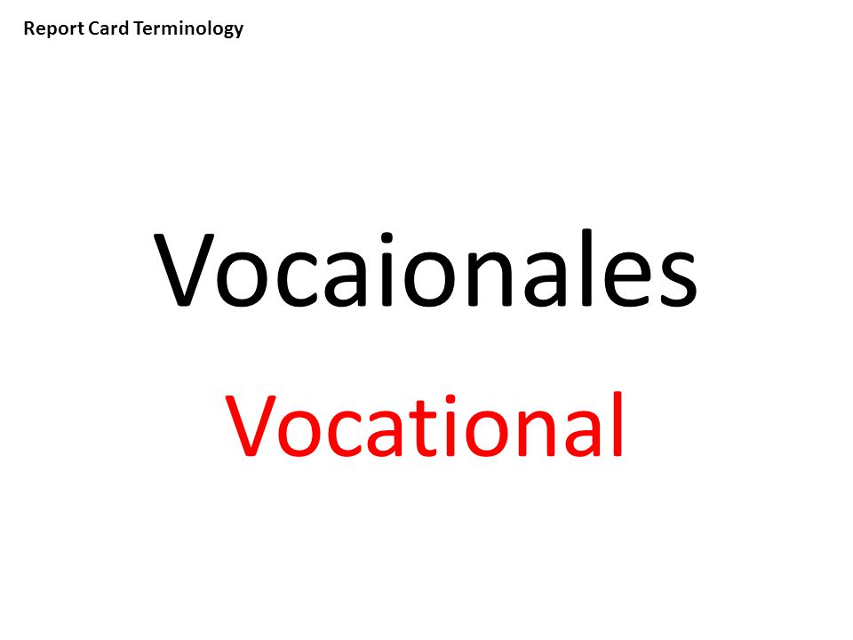 Report Card Terminology Vocaionales Vocational