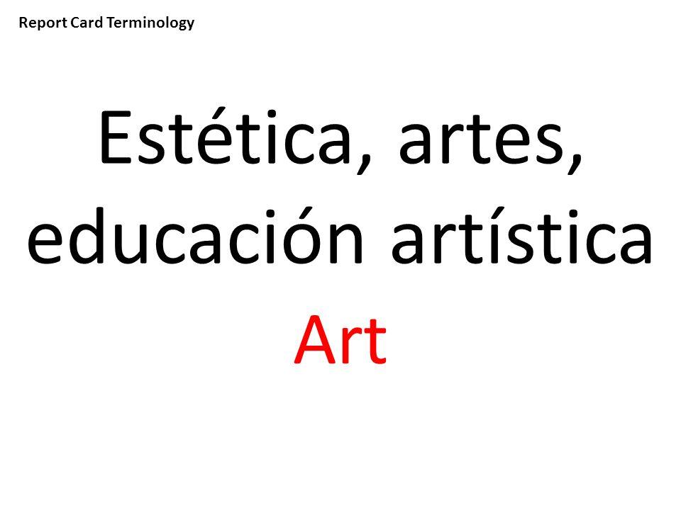 Report Card Terminology Estética, artes, educación artística Art