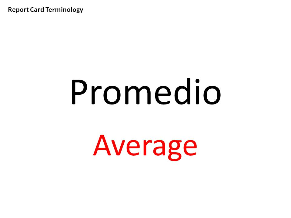 Report Card Terminology Promedio Average