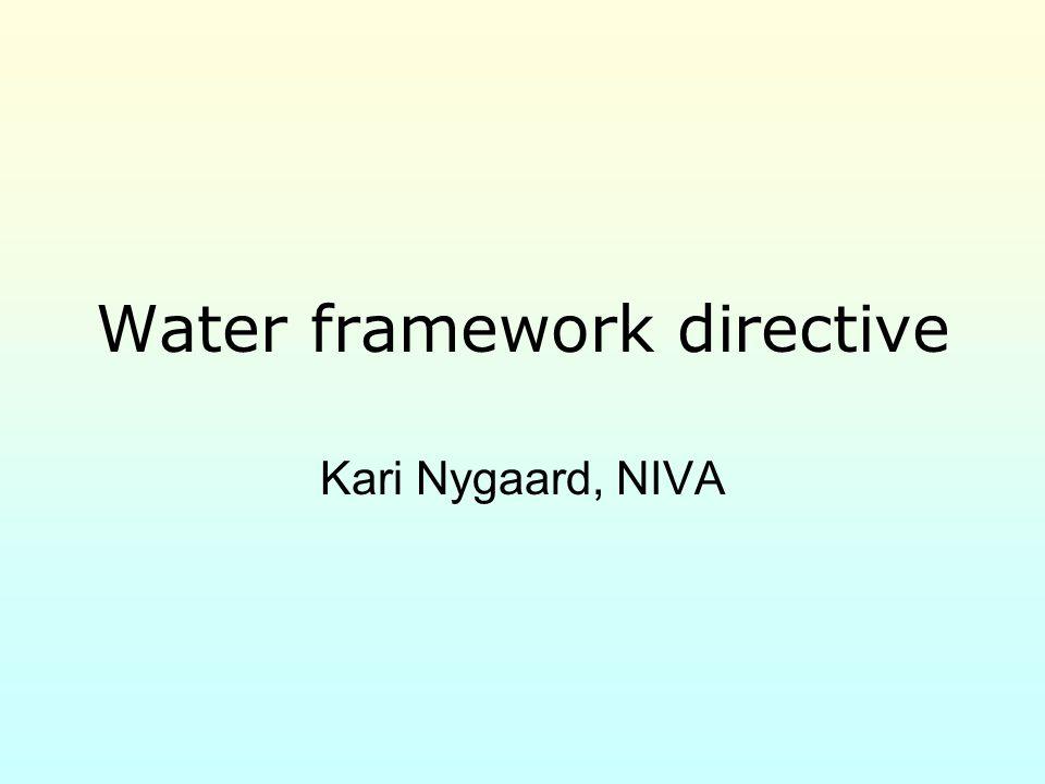Water framework directive Kari Nygaard, NIVA