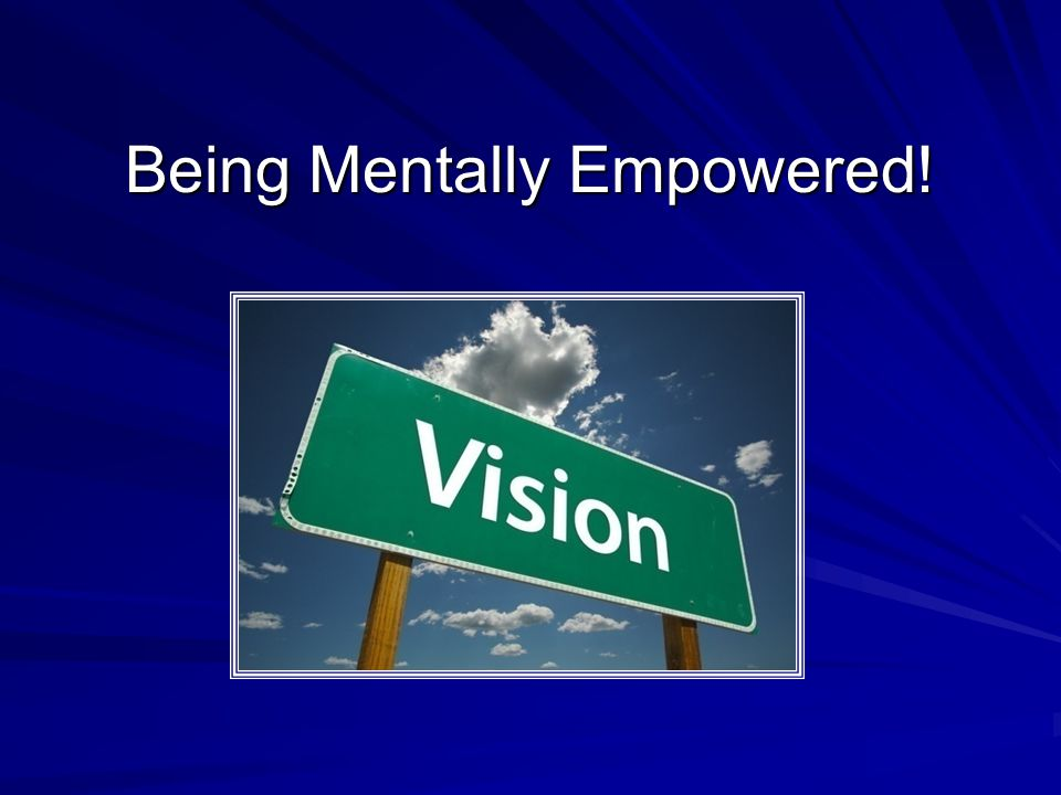 Being Mentally Empowered!