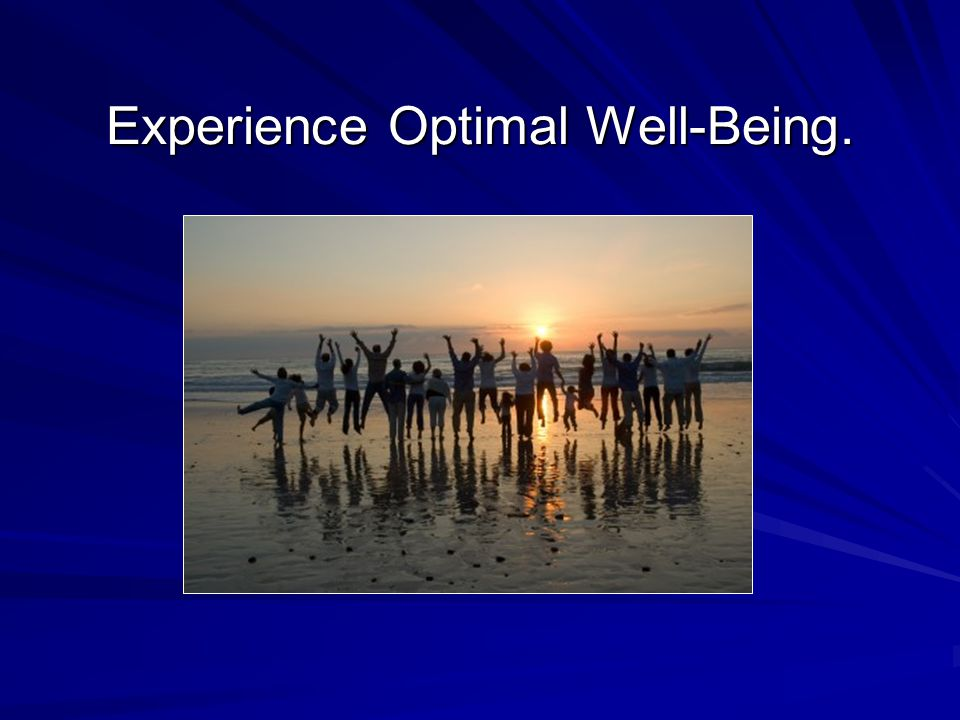 Experience Optimal Well-Being.