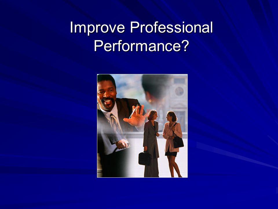 Improve Professional Performance