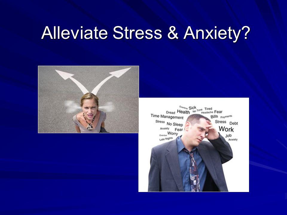 Alleviate Stress & Anxiety