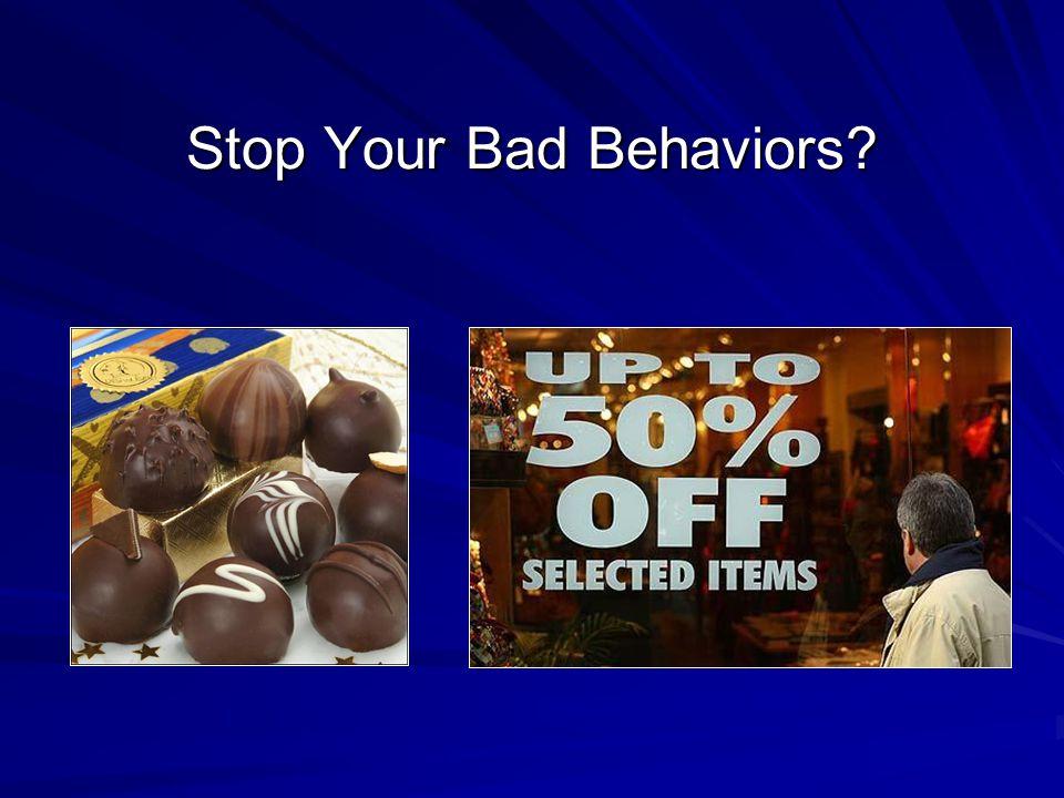 Stop Your Bad Behaviors