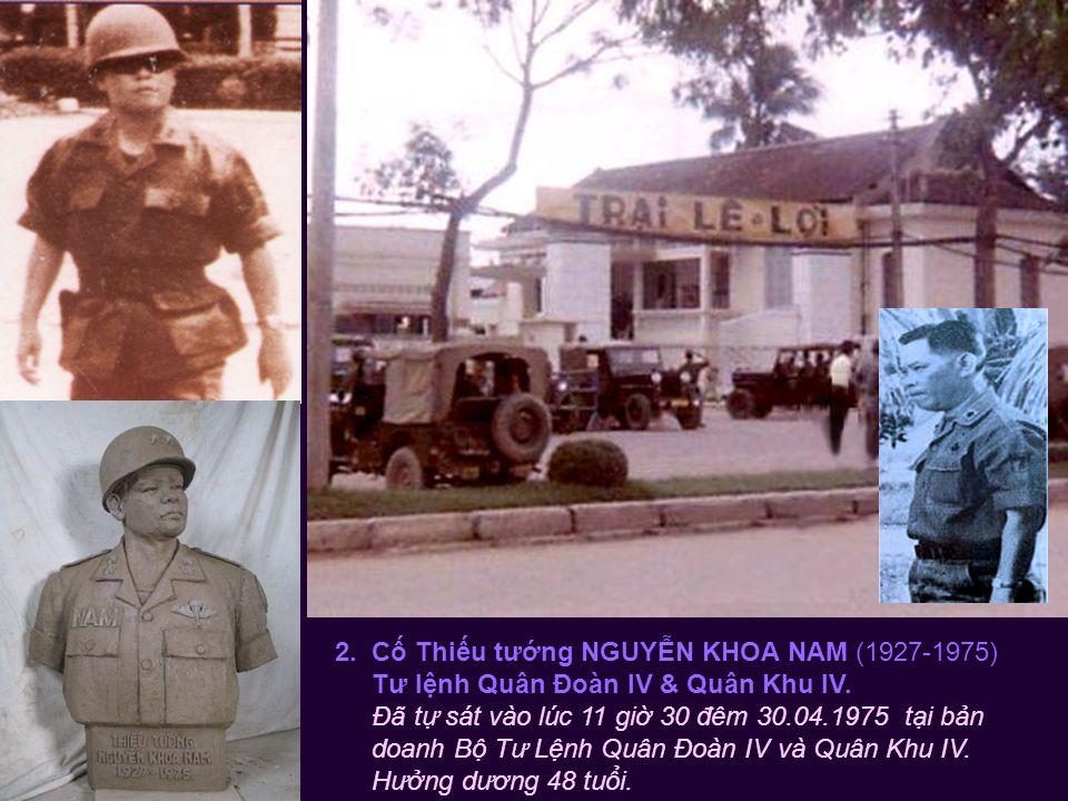 1. Cố Chuẩn tướng LÊ VĂN HƯNG (1933-1975) Tư lệnh phó Quân Đoàn IV & Quân Khu IV.