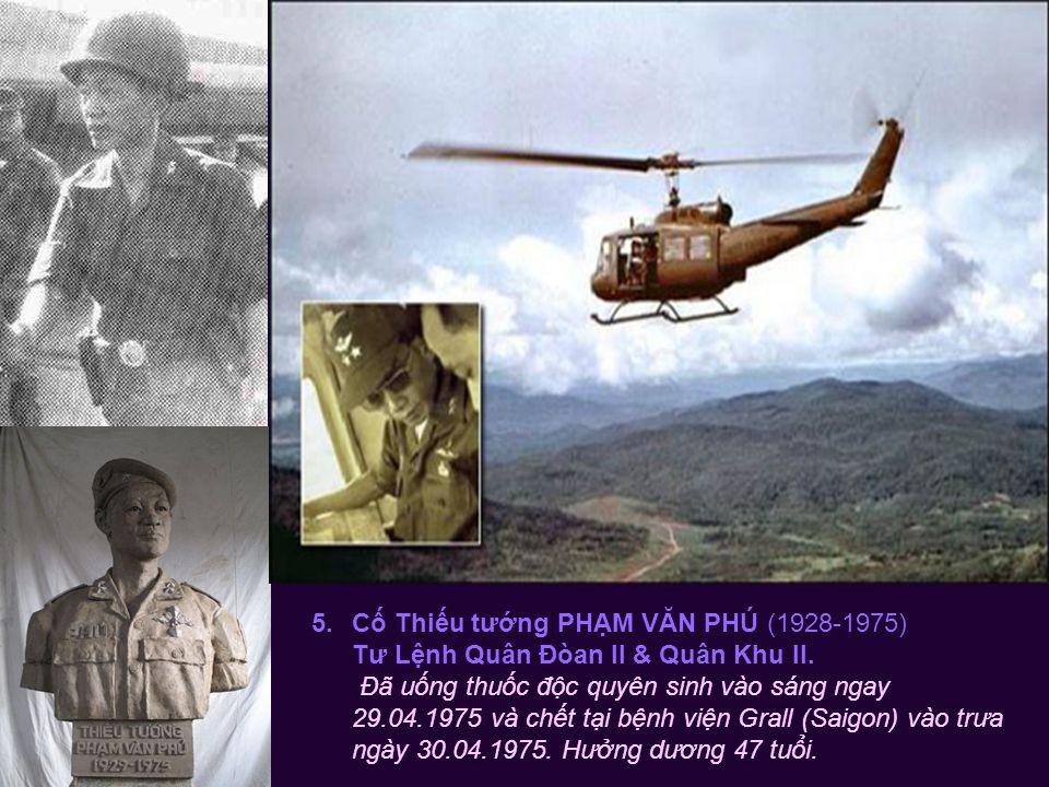 4. Cố Chuẩn tướng LÊ NGUYÊN VỸ (1933-1975) Tư Lệnh Sư Đoàn 5 Bộ Binh Đã tự sát bằng súng lục vào lúc 11 giờ ngày 30.04.1975 tại bản doanh sư Đoàn 5 BB