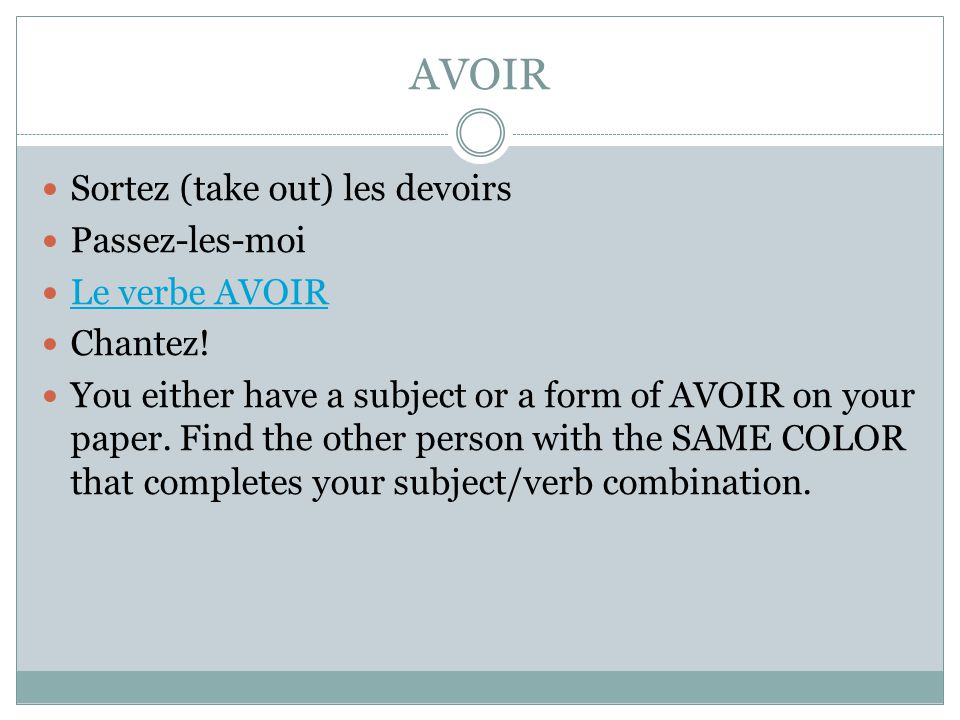 AVOIR In your warm-ups, tell me what AVOIR means.Write as many forms as you can.