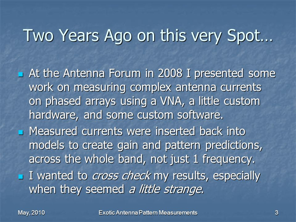 May, 2010Exotic Antenna Pattern Measurements24 Minimal Mobile Requirements It's a joke.