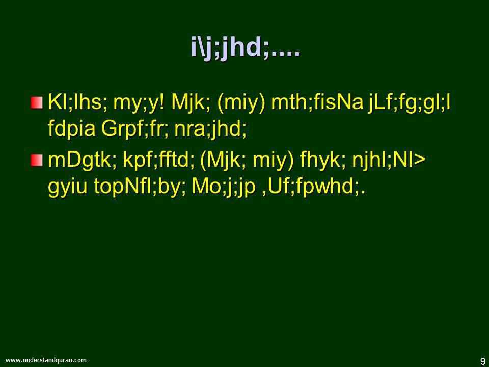 9 www.understandquran.com i\j;jhd;.... Kl;lhs; my;y.