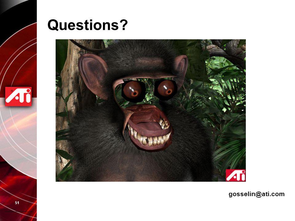 51 Questions? gosselin@ati.com