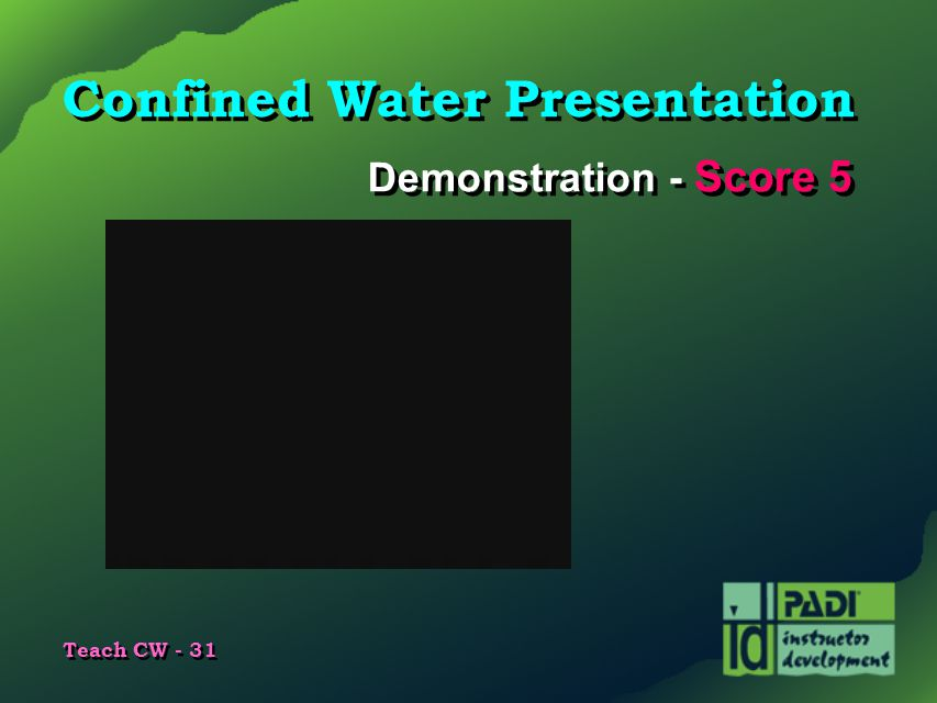 Teach CW - 31 Confined Water Presentation Demonstration - Score 5