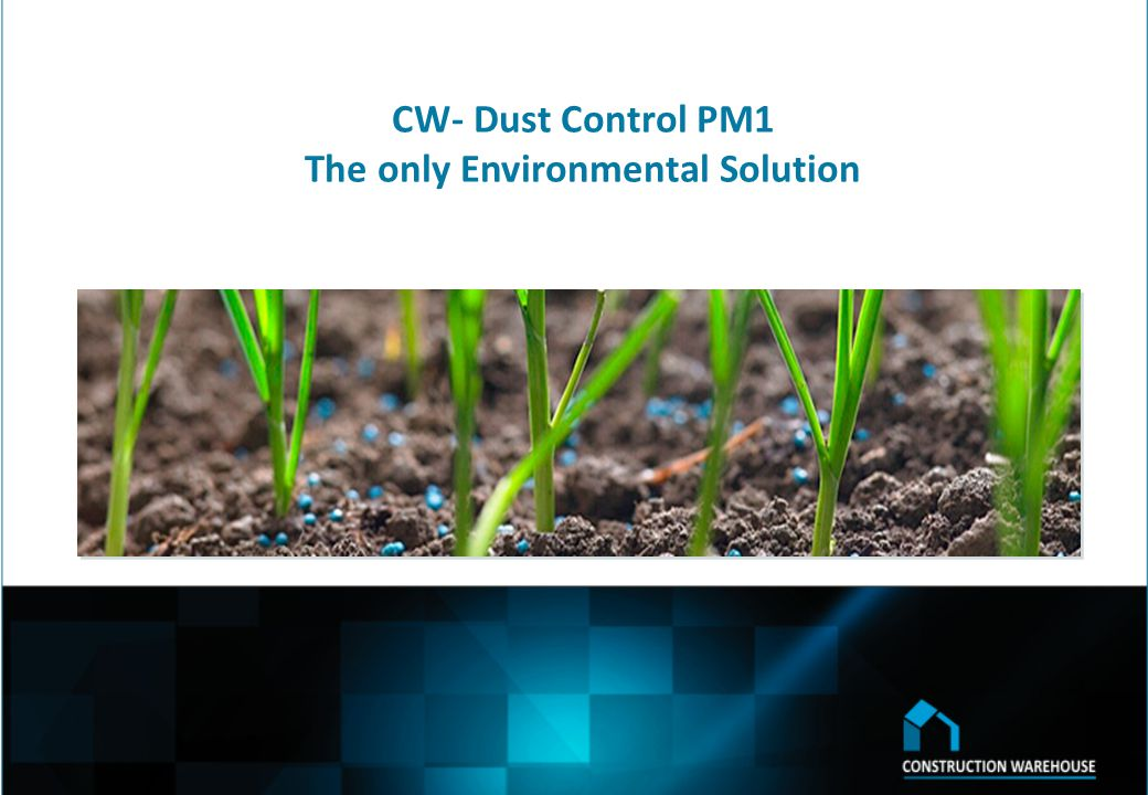 CW- Dust Control PM1 The only Environmental Solution