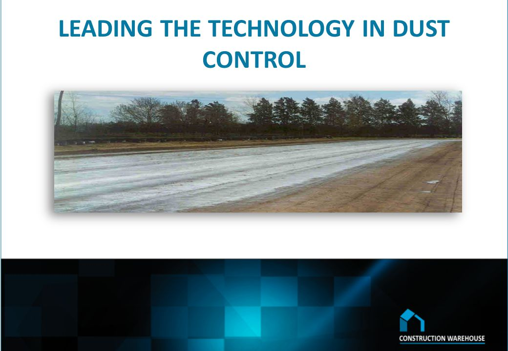 LEADING THE TECHNOLOGY IN DUST CONTROL