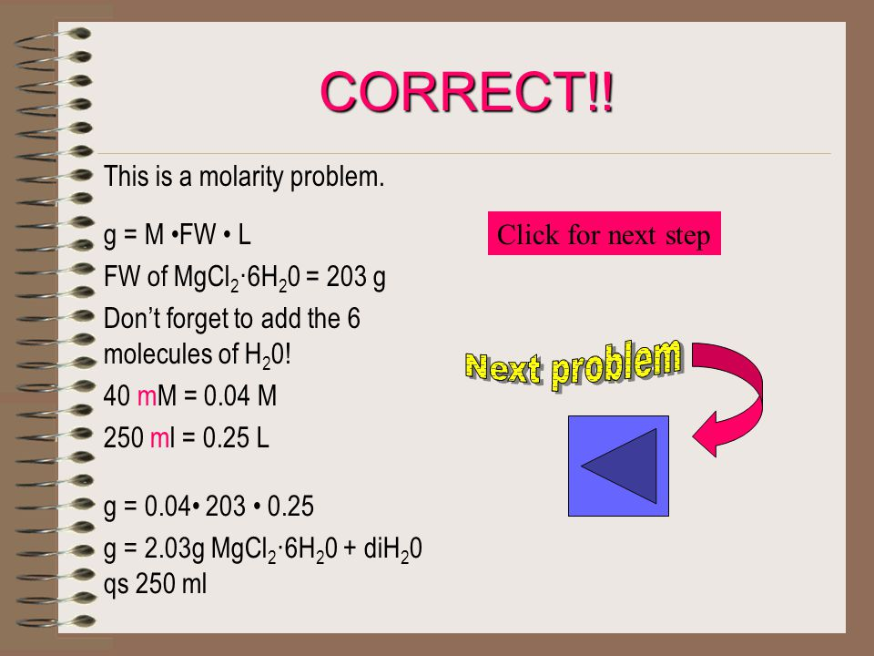 CORRECT!. This is a molarity problem.
