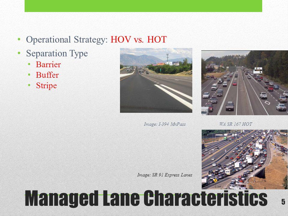 Managed Lane Characteristics 5 Operational Strategy: HOV vs.