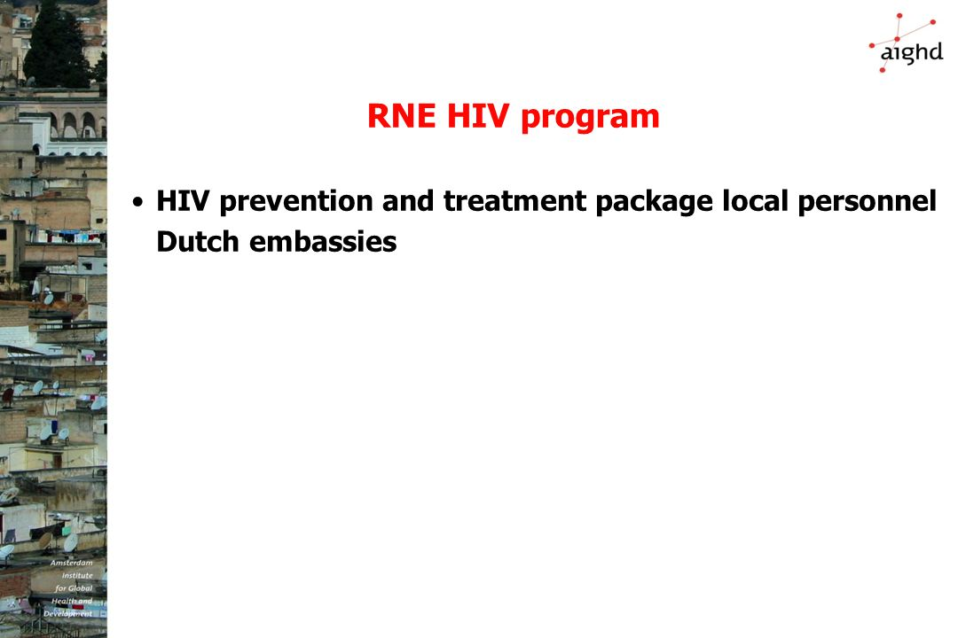 RNE HIV program HIV prevention and treatment package local personnel Dutch embassies
