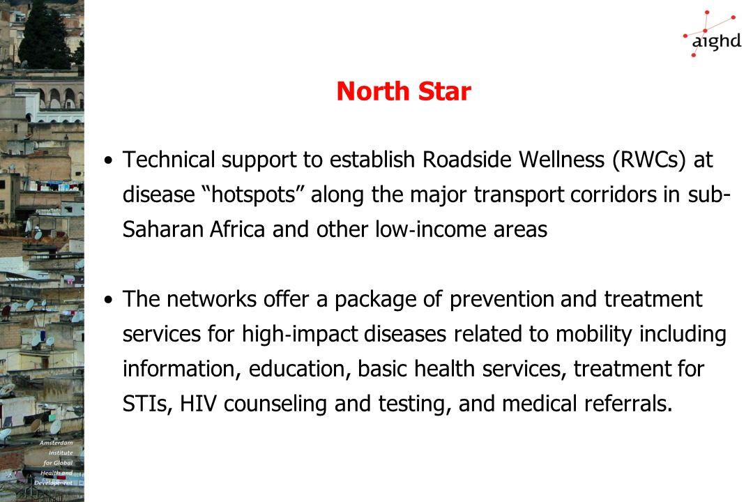 "North Star Technical support to establish Roadside Wellness (RWCs) at disease ""hotspots"" along the major transport corridors in sub- Saharan Africa an"