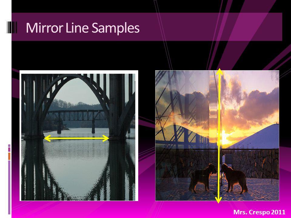 Mirror Line Samples Mrs. Crespo 2011