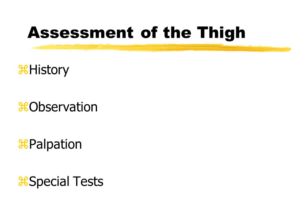 Recognition & Care of Thigh Injuries zQuad Contusions zMyositis Ossificans zStrains yQuadriceps yHamstrings zFemur Fractures yAcute yStress