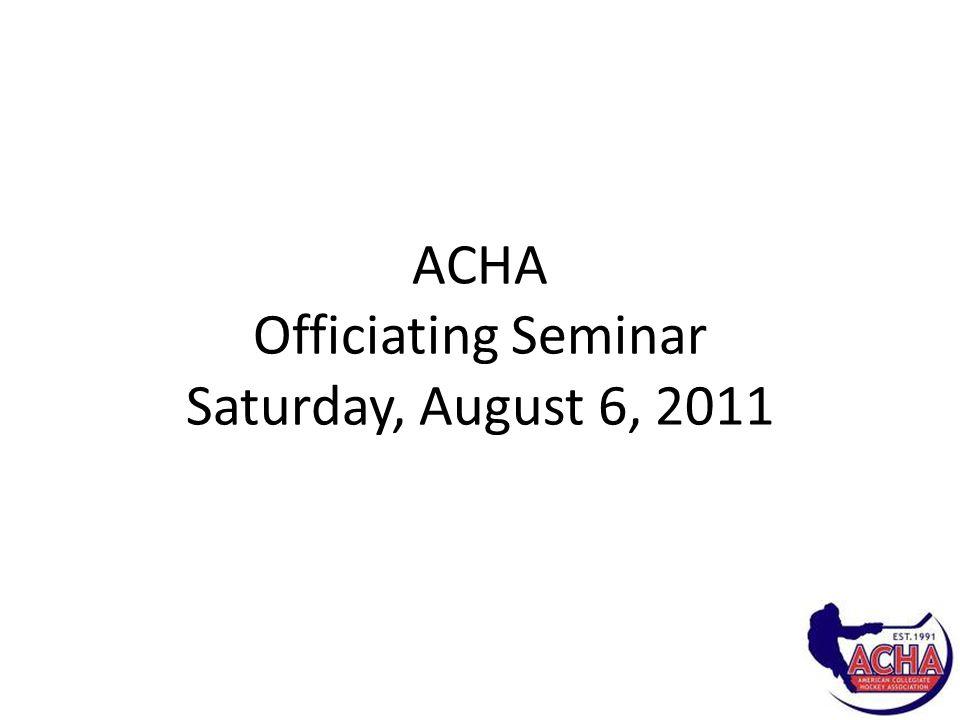 ACHA Officiating Seminar Saturday, August 6, 2011