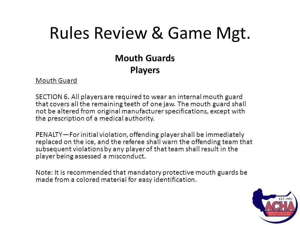 Rules Review & Game Mgt. Mouth Guards Players Mouth Guard SECTION 6.
