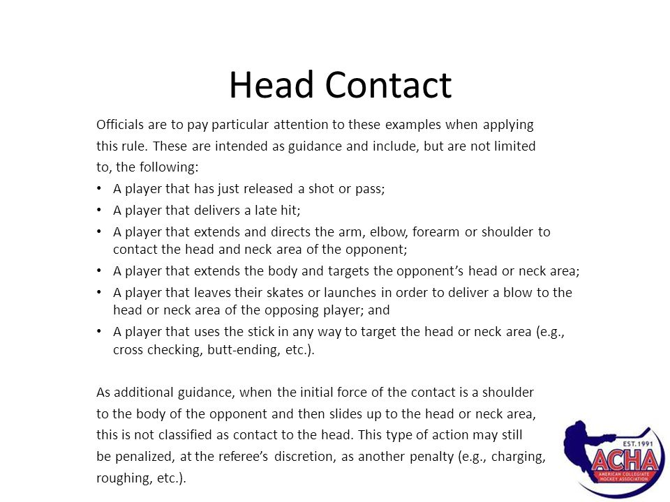 Head Contact Officials are to pay particular attention to these examples when applying this rule.