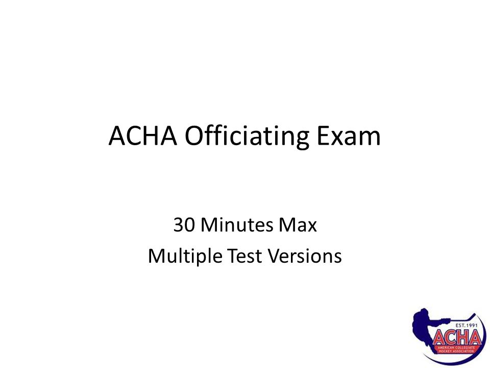 ACHA Officiating Exam 30 Minutes Max Multiple Test Versions