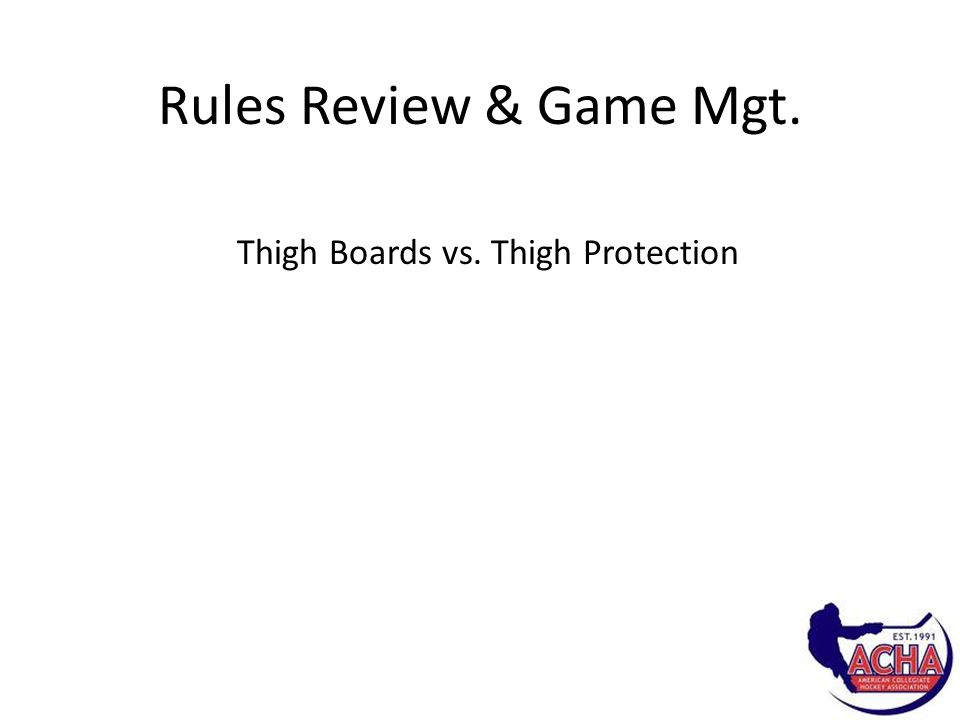 Rules Review & Game Mgt. Thigh Boards vs. Thigh Protection
