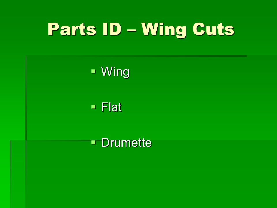 Parts ID – Wing Cuts  Wing  Flat  Drumette