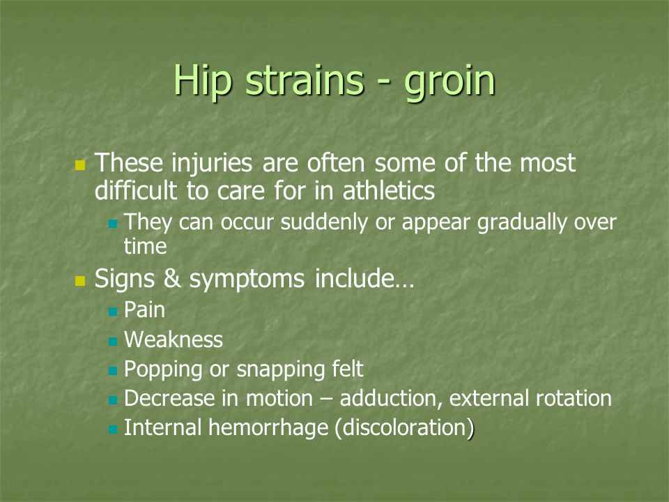 Hip strains - groin These injuries are often some of the most difficult to care for in athletics They can occur suddenly or appear gradually over time
