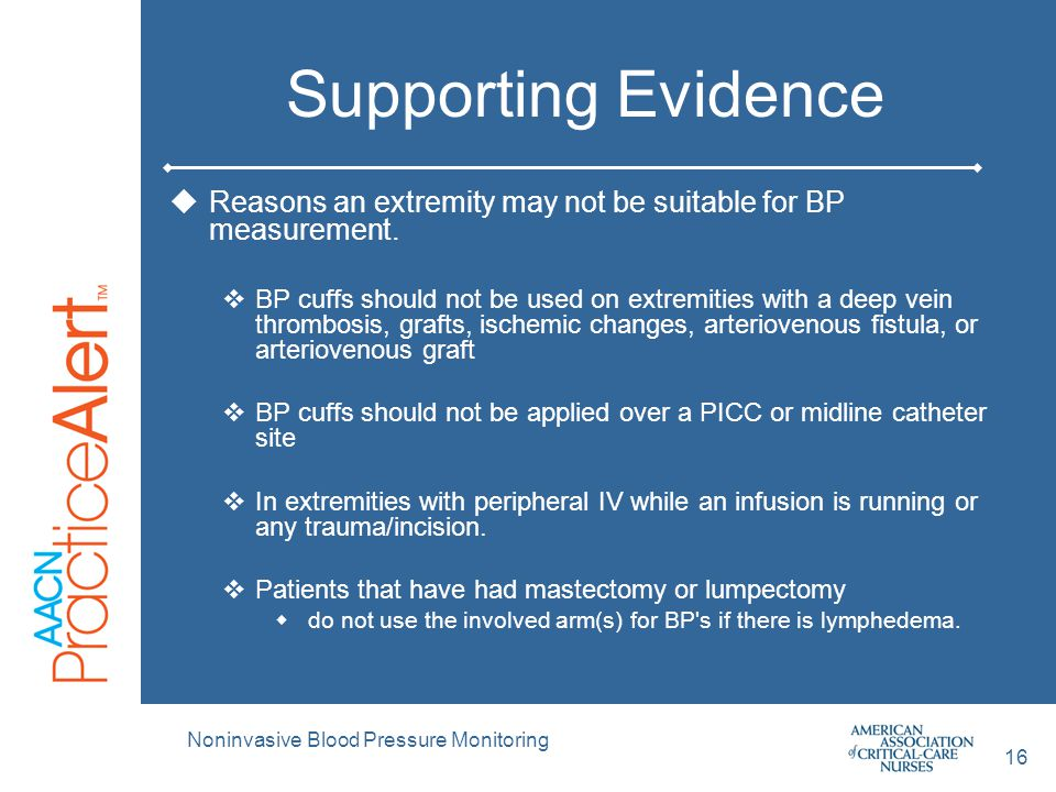 Supporting Evidence  Reasons an extremity may not be suitable for BP measurement.  BP cuffs should not be used on extremities with a deep vein throm