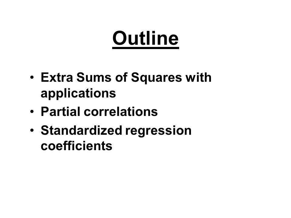 General Linear Tests Recall: A different way to look at the comparison of models Look at the difference –in SSE (reduce unexplained SS) –in SSM (increase explained SS) Because SSM+SSE=SST, these two comparisons are equivalent