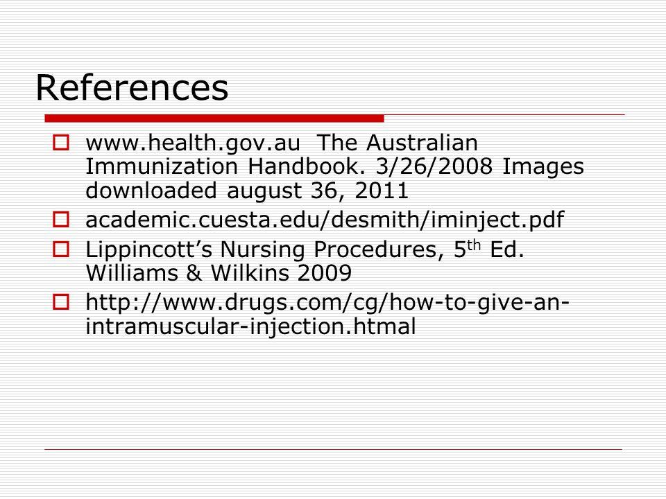 References  www.health.gov.au The Australian Immunization Handbook. 3/26/2008 Images downloaded august 36, 2011  academic.cuesta.edu/desmith/iminjec