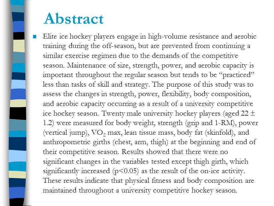 Background n University hockey players follow intense training programs in their off season.