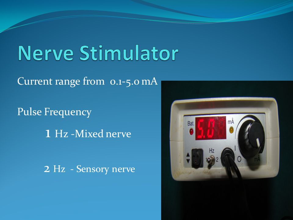 Current range from 0.1-5.0 mA Pulse Frequency 1 Hz -Mixed nerve 2 Hz - Sensory nerve