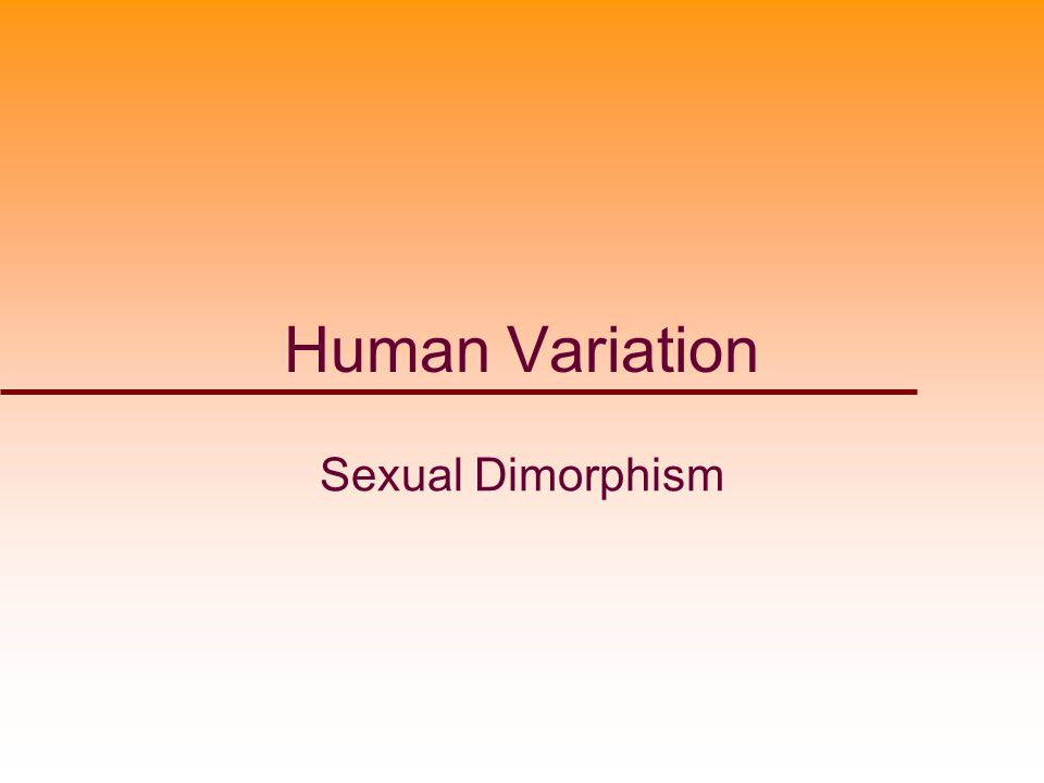 Human Variation Sexual Dimorphism 1