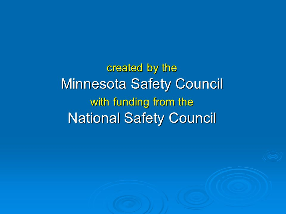 created by the Minnesota Safety Council with funding from the National Safety Council