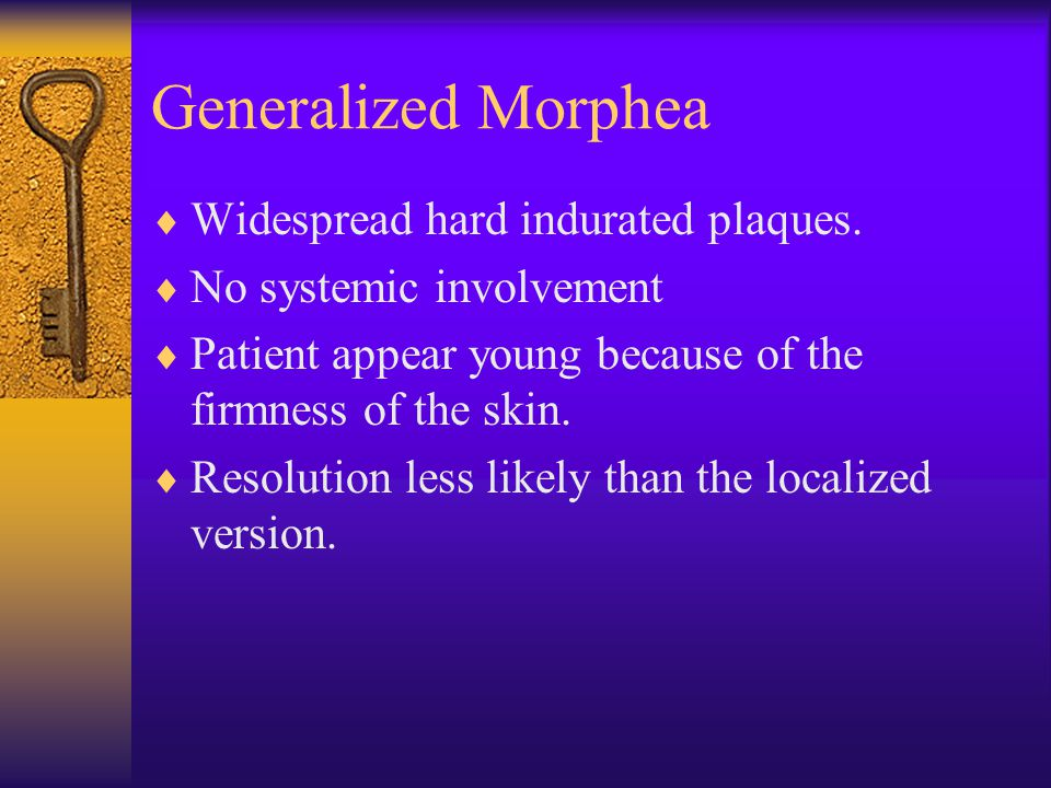 Generalized Morphea  Widespread hard indurated plaques.  No systemic involvement  Patient appear young because of the firmness of the skin.  Resol
