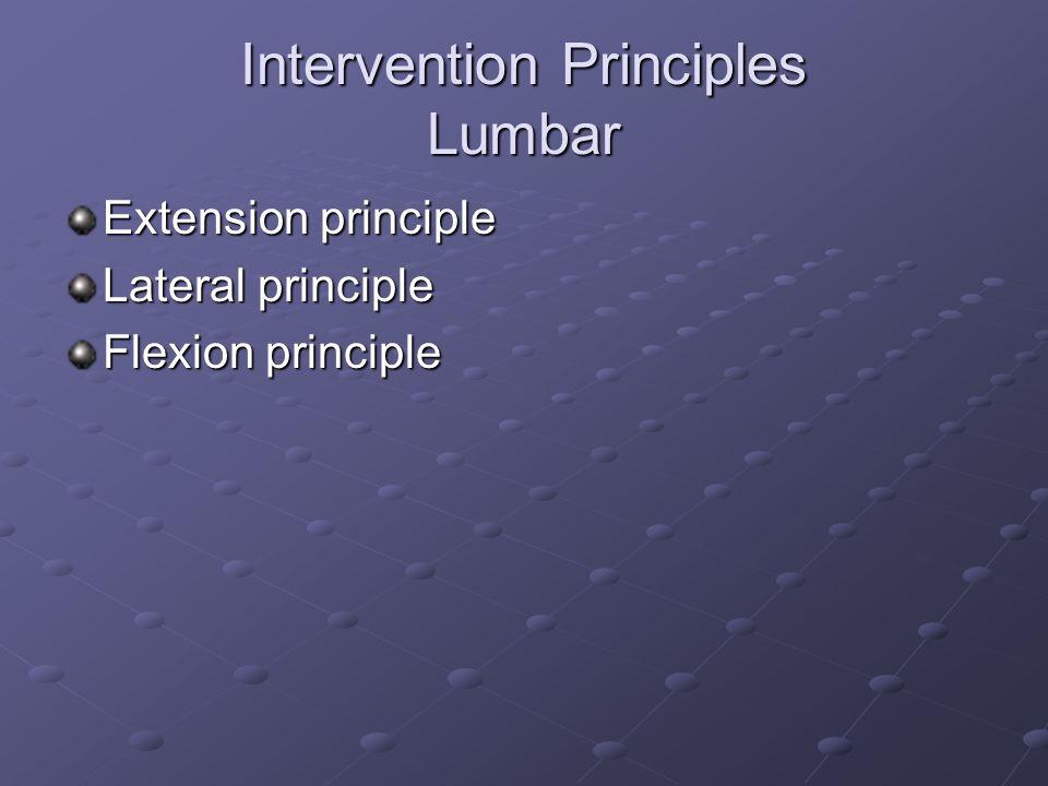 Intervention Principles Lumbar Extension principle Lateral principle Flexion principle