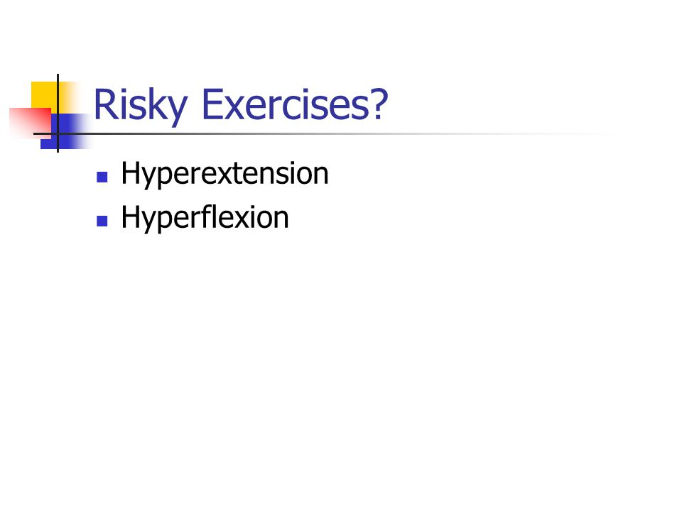 Risky Exercises Hyperextension Hyperflexion