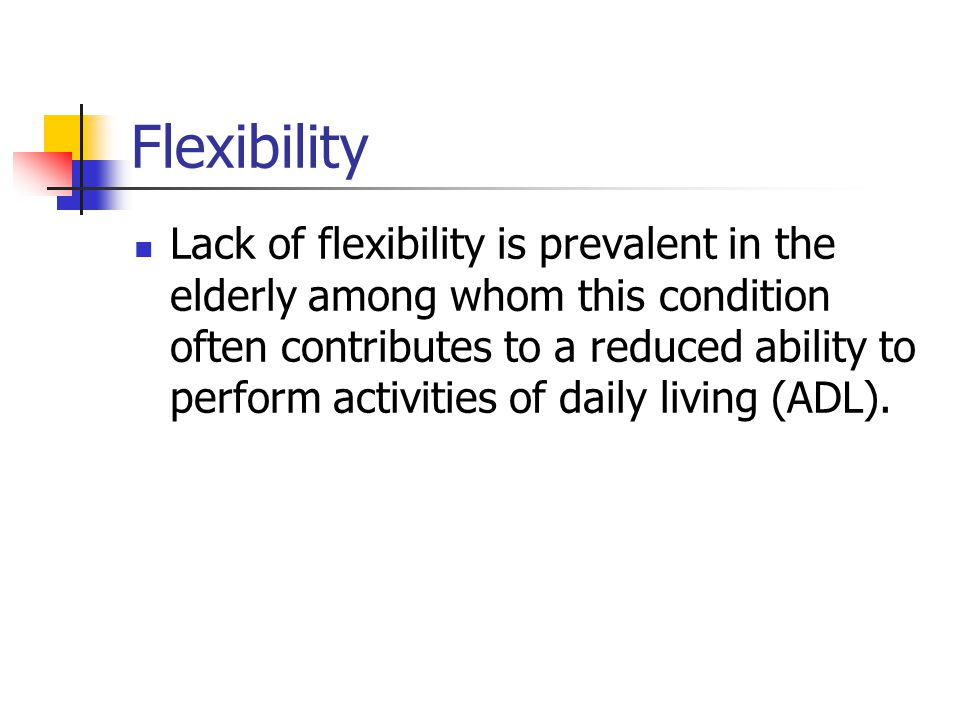 Exercise Prescription for Flexibility Use the results of the flexibility tests to identify specific muscle groups with relatively poor flexibility, and include more than one exercise for these muscle groups.